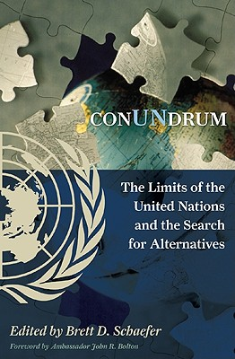 Conundrum: The Limits of the United Nations and the Search for Alternatives - Schaefer, Brett D (Editor)