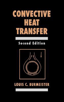 Convective Heat Transfer - Burmeister, Louis C