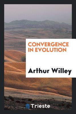 Convergence in Evolution - Willey, Arthur