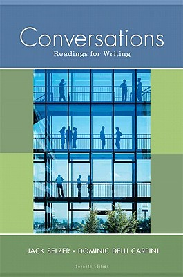 Conversations: Readings for Writing - Selzer, Jack, and Carpini, Dominic Delli