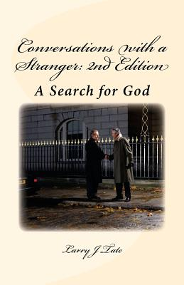 Conversations with a Stranger: 2nd Edition: A Search for God - Tate, Larry J