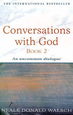 Conversations with God - Book 2: An uncommon dialogue - Walsch, Neale Donald