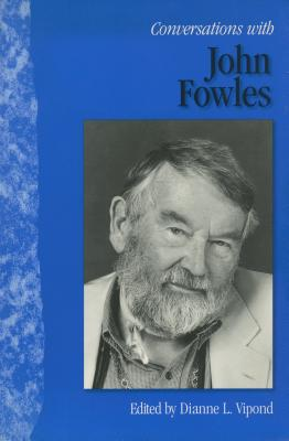 Conversations with John Fowles - Vipond, Dianne L (Editor)