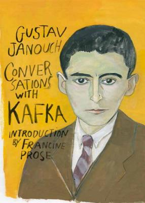 Conversations with Kafka - Janouch, Gustav, and Rees, Goronwy (Translated by), and Prose, Francine (Introduction by)
