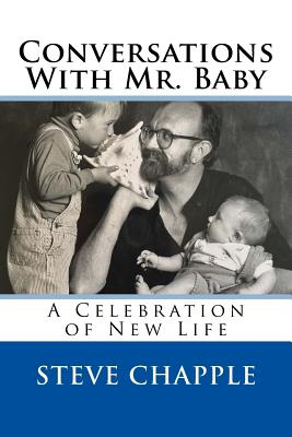 Conversations with Mr. Baby: A Celebration of New Life - Chapple, Steve