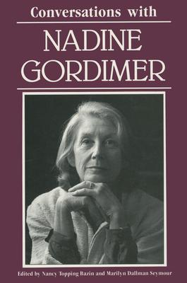 Conversations with Nadine Gordimer - Bazin, Nancy Topping (Editor), and Seymour, Marilyn Dallman (Editor)