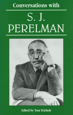 Conversations with S. J. Perelman - Teicholz, Tom (Editor)