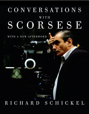 Conversations With Scorsese - Schickel, Richard