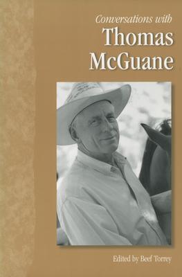 Conversations with Thomas McGuane - Torrey, Beef (Editor)