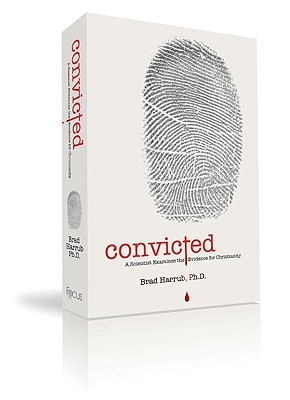 Convicted: A Scientist Examines the Evidence for Christianity - Harrub, Brad