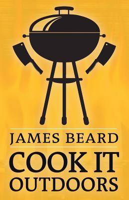 Cook It Outdoors - Beard, James