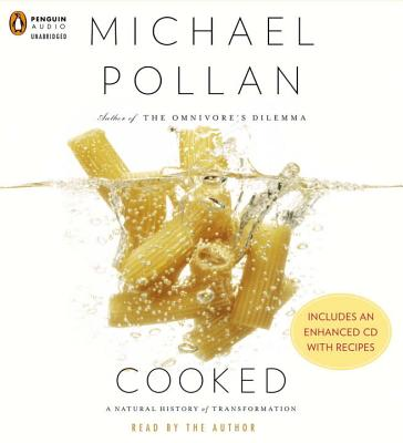 Cooked: A Natural History of Transformation - Pollan, Michael (Read by)
