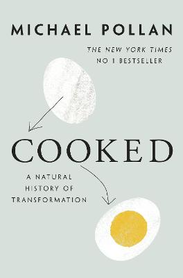 Cooked: A Natural History of Transformation - Pollan, Michael