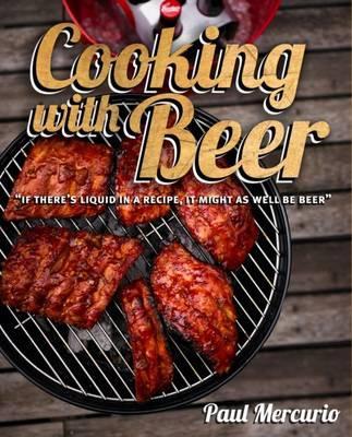 Cooking with Beer - Mercurio, Paul