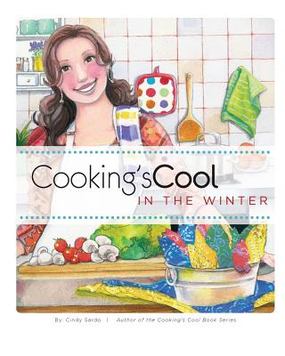 Cooking's Cool in the Winter - Sardo, Cindy