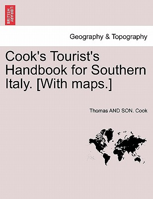 Cook's Tourist's Handbook for Southern Italy. [With Maps.] - Cook, Thomas And Son