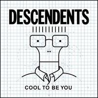 Cool to Be You - Descendents