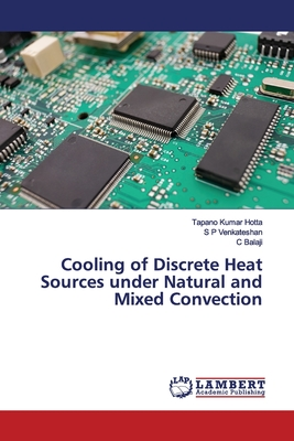 Cooling of Discrete Heat Sources under Natural and Mixed Convection - Hotta, Tapano Kumar, and Venkateshan, S P, and Balaji, C