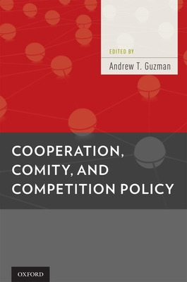 Cooperation, Comity, and Competition Policy - Guzman, Andrew T (Editor)