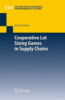 Cooperative Lot Sizing Games in Supply Chains - Drechsel, Julia