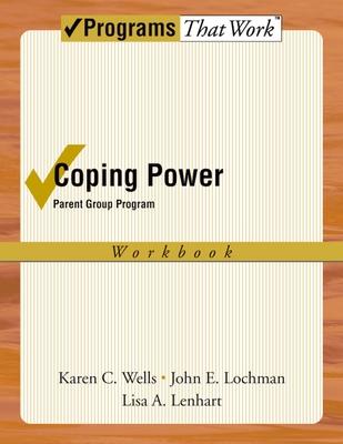 Coping Power: Parent Group Workbook 8-Copy Set - Wells, Karen, and Lochman, John E, Ph.D., and Lenhart, Lisa