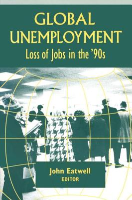 Coping with Global Unemployment: Putting People Back to Work - Eatwell, John