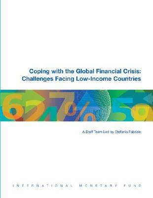 Coping with the Global Financial Crisis: Challenges Facing Low-Income Countries - International Monetary Fund, and Fabrizio, Stefania (Editor)