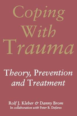 Coping with Trauma - Kleber, Rolf J, and Brom, Danny, and Defares, Peter B