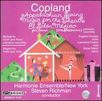 Copland: Appalachian Spring; Music for the Theatre; El Salón México - Diane Walsh (piano); Eugene Drucker (violin); Harmonie Ensemble New York; Lawrence Dutton (viola); Steven Richman (conductor)