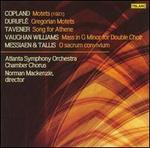 Copland: Motets; Duruflé: Gregorian Motets; Tavener: Song for Athene; Etc.
