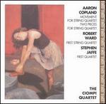 Copland: Movement for String Quartet; Two Pieces for String Quartet; Ward: First String Quartet; Jaffe: First Quartet