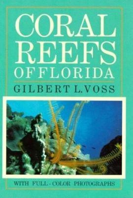 Coral Reefs of Florida - Voss, Gilbert L
