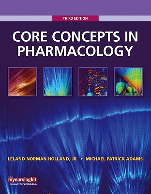 Core Concepts in Pharmacology - Holland, Leland Norman, and Adams, Michael Patrick