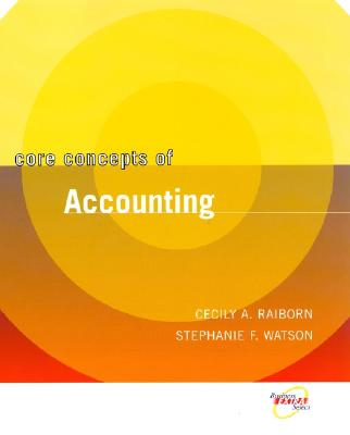Core Concepts Version of Survey of Accounting - Raiborn, Cecily A, and Watson, Stephanie F