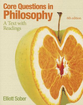 Core Questions in Philosophy: A Text with Readings - Sober, Elliott