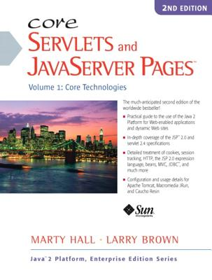 Core Servlets and JavaServer Pages: Volume I: Core Technologies - Hall, Marty, and Brown, Larry