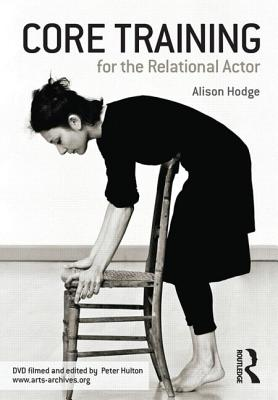 Core Training for the Relational Actor - Hodge, Ali, and Hodge, Alison