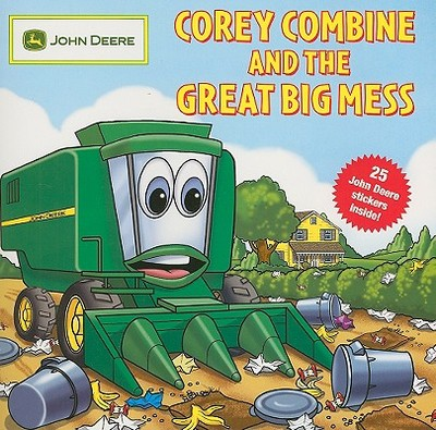 Corey Combine and the Great Big Mess - Roth, Elana, and Berg, Ron (Illustrator)