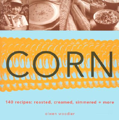 Corn: Roasted, Creamed, Simmered + More -