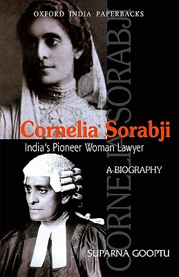 Cornelia Sorabji: India's Pioneer Woman Lawyer: A Biography - Gooptu, Suparna