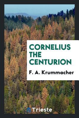Cornelius the Centurion - Krummacher, F A