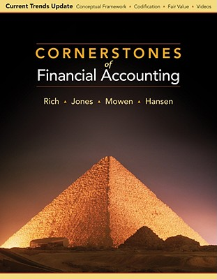 Cornerstones of Financial Accounting: Current Trends Update - Rich, Jay S, and Jones, Jefferson P, and Mowen, Maryanne M