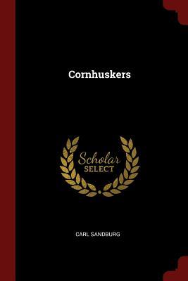 Cornhuskers - Sandburg, Carl