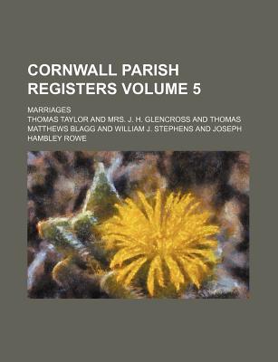 Cornwall Parish Registers Volume 5; Marriages - Taylor, Thomas