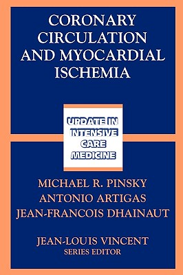 Coronary Circulation and Myocardial Ischemia - Pinsky, Michael R (Editor)