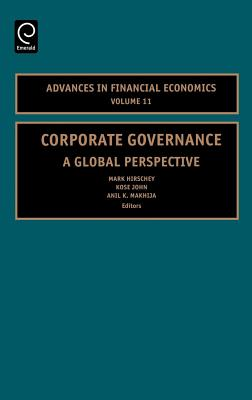 Corporate Governance: A Global Perspective - Hirschey, Mark, and John, Kose, Professor, and Makhija, Anil K