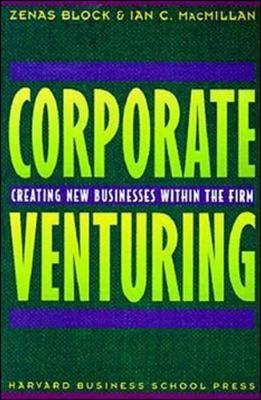 Corporate Venturing - Block, Zenas, and MacMillan, Ian C