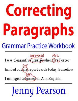 Correcting Paragraphs Grammar Practice Workbook - Pearson, Jenny
