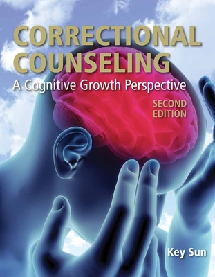 Correctional Counseling: A Cognitive Growth Perspective - Sun, Key