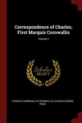Correspondence of Charles, First Marquis Cornwallis; Volume 2 - Cornwallis, Charles Cornwallis